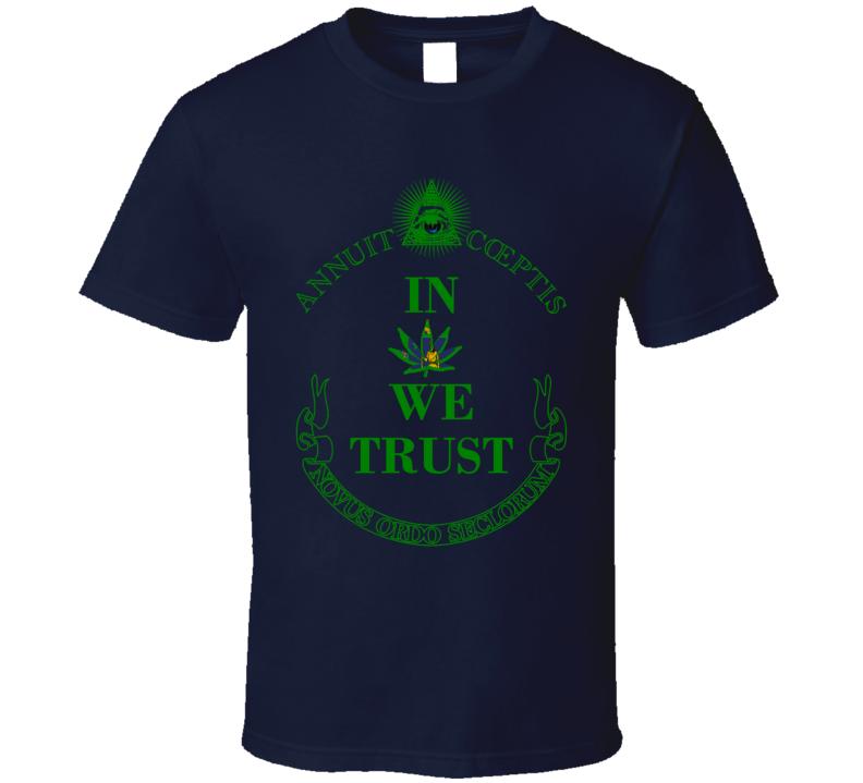 In Marijuana We Trust Massachusets Legalize Weed Cannabis Leaf T Shirt