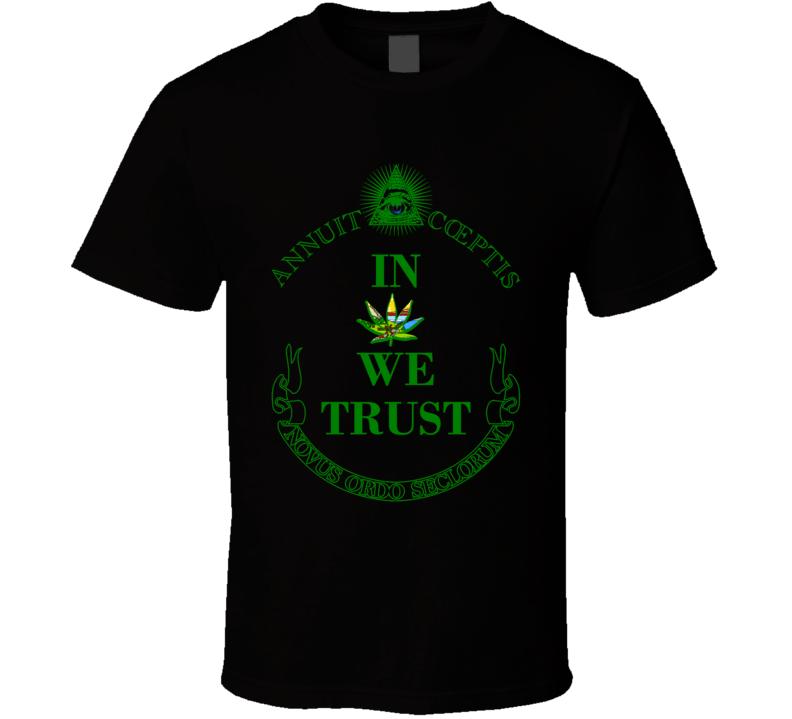 In Marijuana We Trust Montana Legalize Weed Cannabis Leaf T Shirt