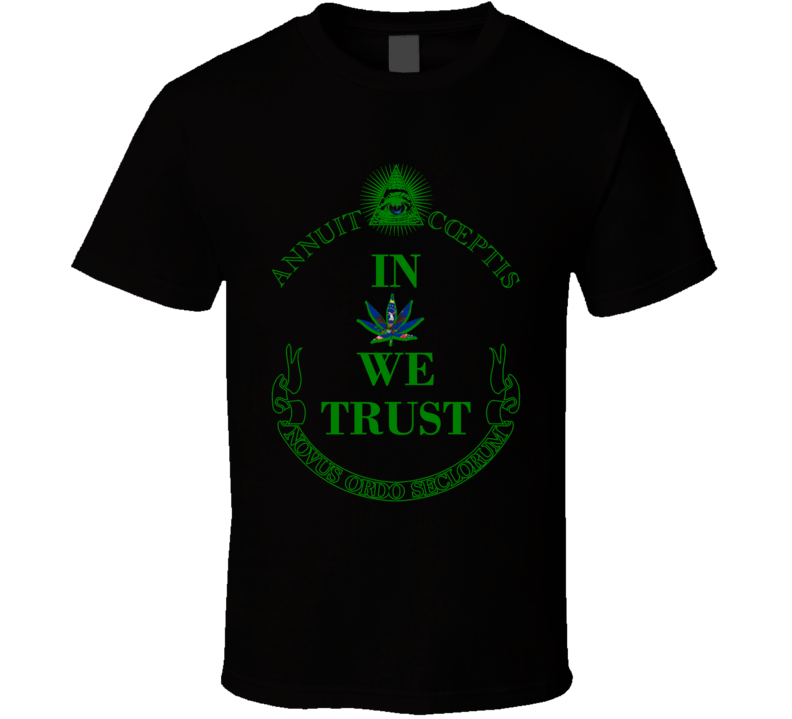 In Marijuana We Trust North Dakota Legalize Weed Cannabis Leaf T Shirt