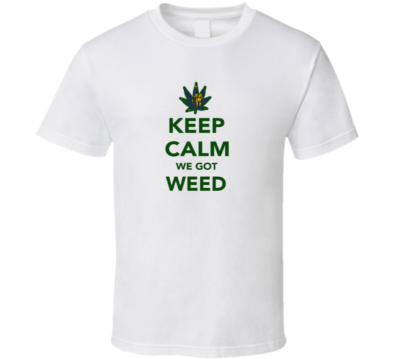 Keep Calm Got Weed Massachusets Cool Legalize Marijuana Leaf T Shirt