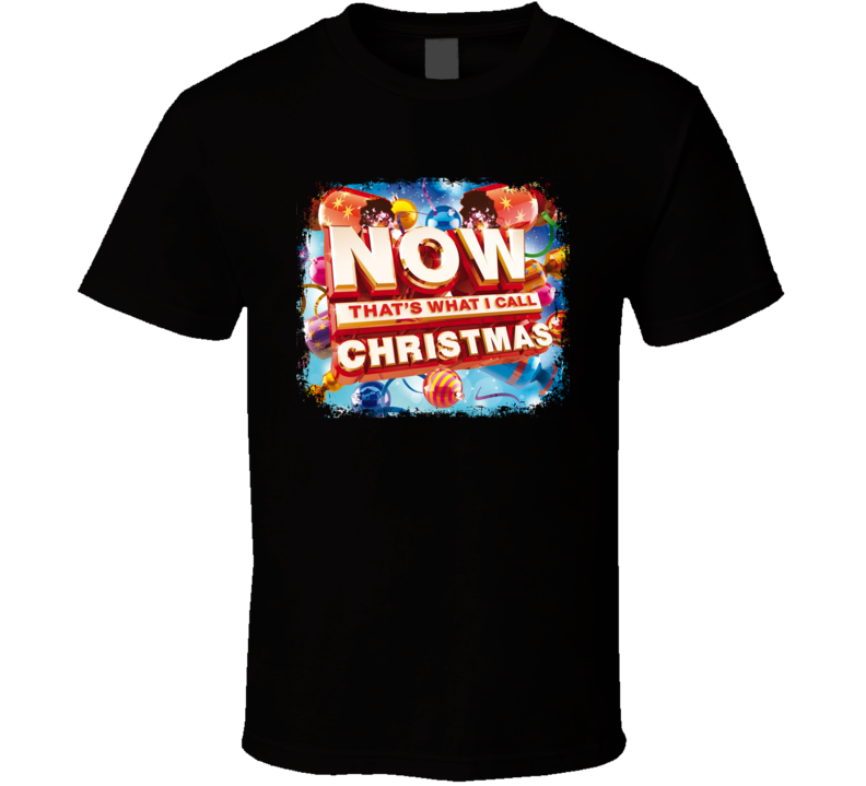 Various Artists Now That'S What I Call Christmas Poster Worn Look Music Gift T Shirt