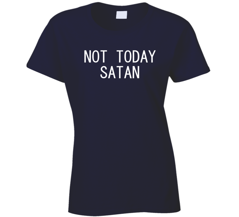 Not Today Satan Cool Funny Mom Xmas Gift Mothers Day Ladies T Shirt