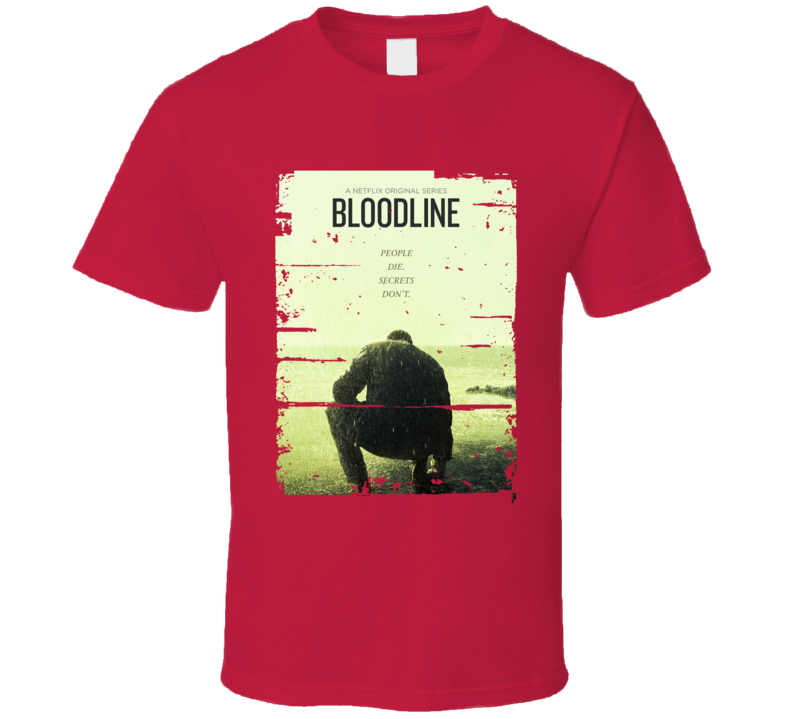 Bloodline TV Show Poster Worn Look Cool Hip Gift T Shirt
