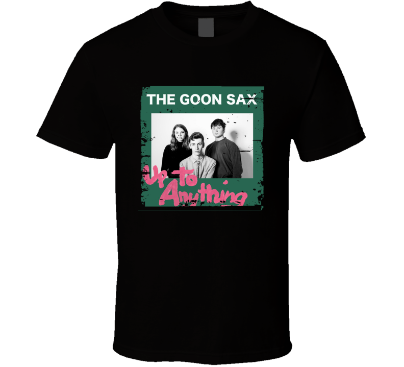 The Goon Sax Up To Anything Poster Worn Look Cool Music Gift T Shirt