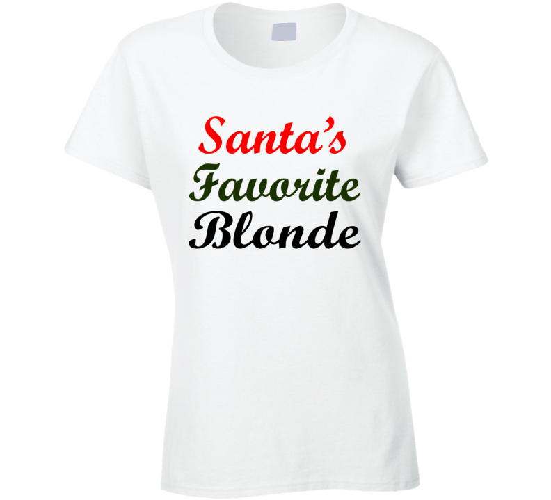 Santa's Favorite Blonde Funny Christmas Gift Cool Ladies T Shirt