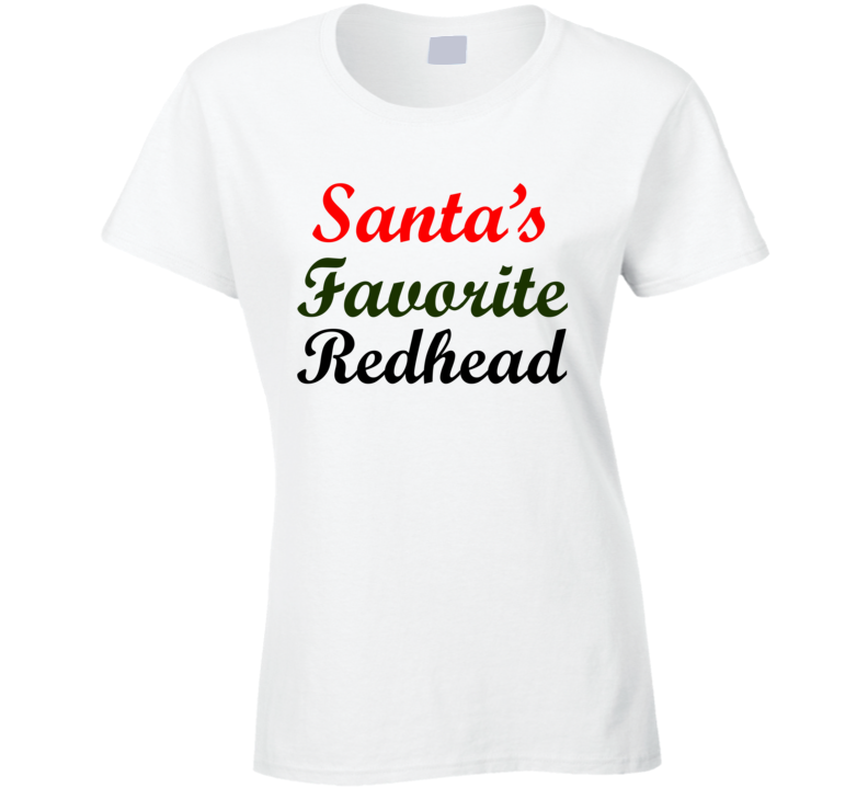 Santa's Favorite Redhead Funny Christmas Gift Cool Ladies T Shirt