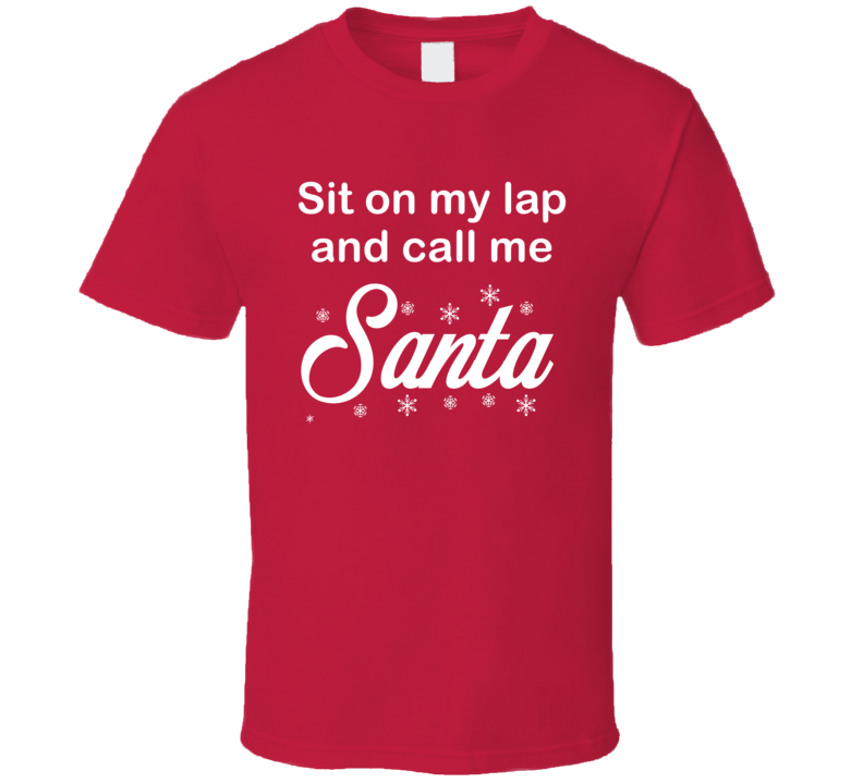 Sit On My Lap And Call Me Santa Funny Christmas Gift Ladies T Shirt