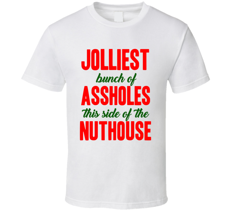 Jolliest Bunch Of Assholes This Side Funny Christmas Gift Cool T Shirt