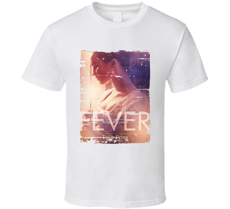 Tulip Fever Poster Cool Drama Film Worn Look Movie Fan Gift T Shirt