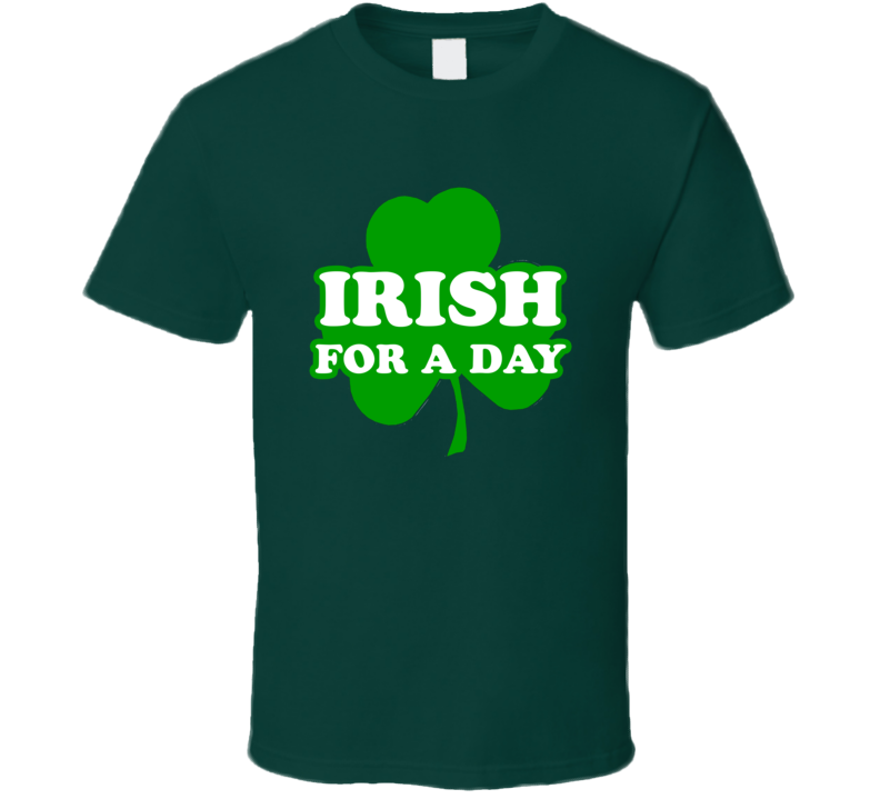 Irish for a Day Cool St. Patricks Day Symbol Cool Graphics T Shirt