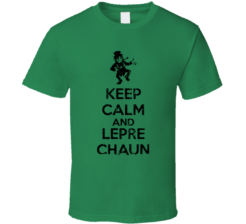 Keep Calm and Lepre Chaun on Worn Look Funny St Patricks Day T Shirt