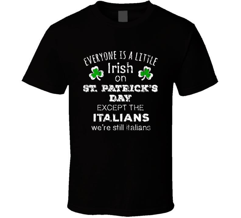 Everyone is Irish om St Patricks Day Funny Worn Look Cool T Shirt