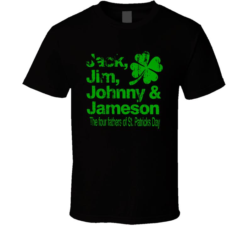 Jack Jim Johnny Jameson Four Fathers St Patricks Day Worn Look T Shirt