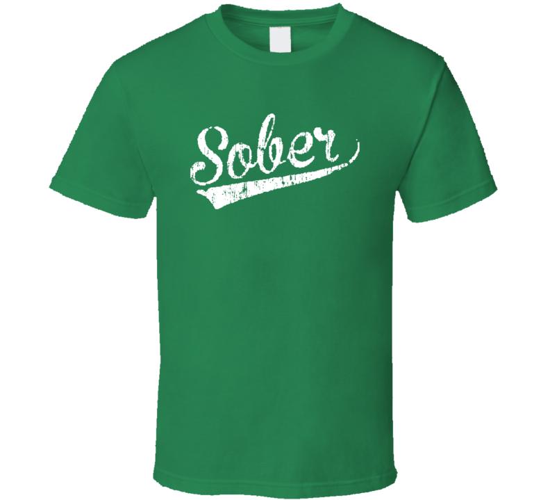 Sober St Patricks Day Worn Look Cool Irish Beer Lover Funny T Shirt
