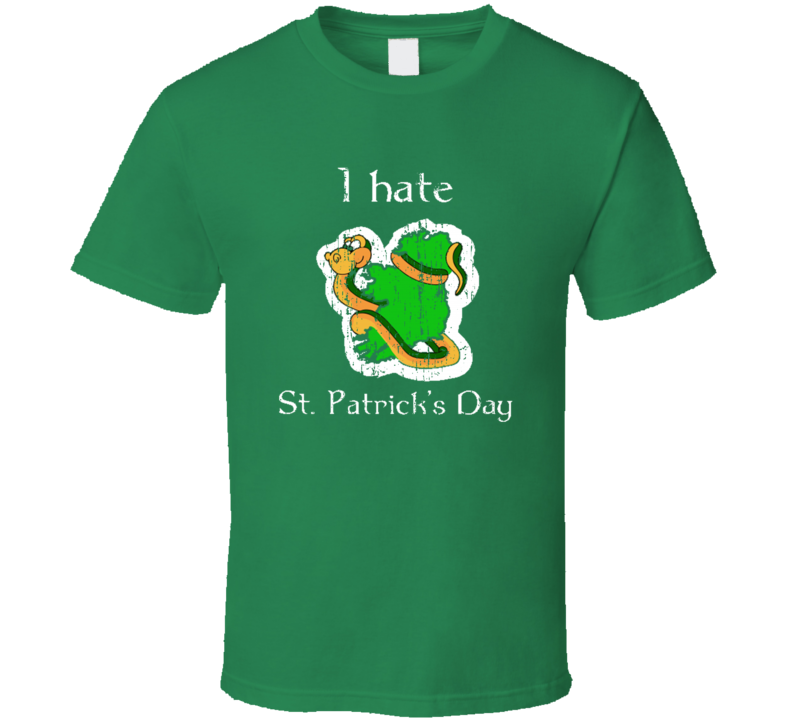 I Hate St Patricks Day Funny Worn Look Beer Lover Cool Irish T Shirt