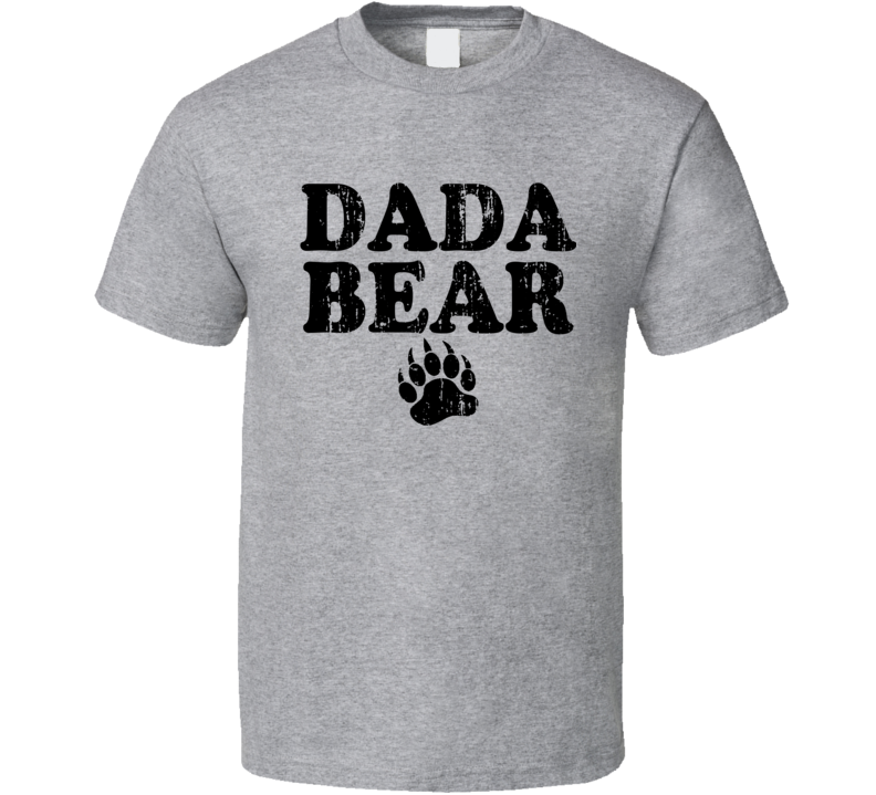 Dada Bear Fathers Day Gift Cool Awesome Dad Worn Look T Shirt