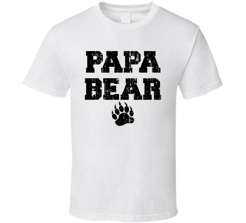 Papa Bear Fathers Day Gift Cool Awesome Dad Worn Look T Shirt