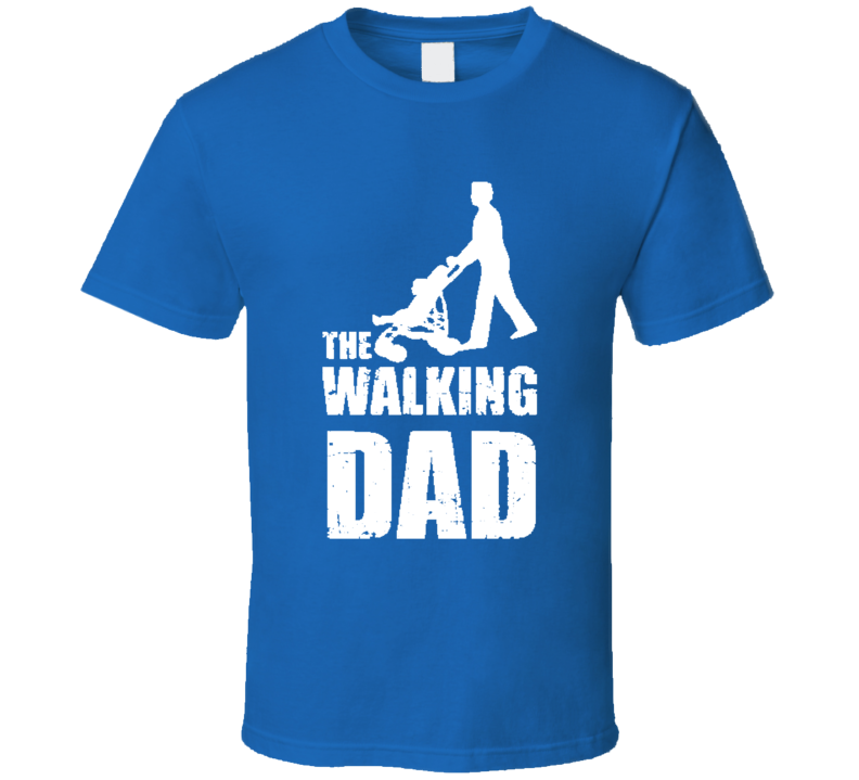 The Walking Dad Funny Worn Look Awesome Fathers Day Gift T Shirt