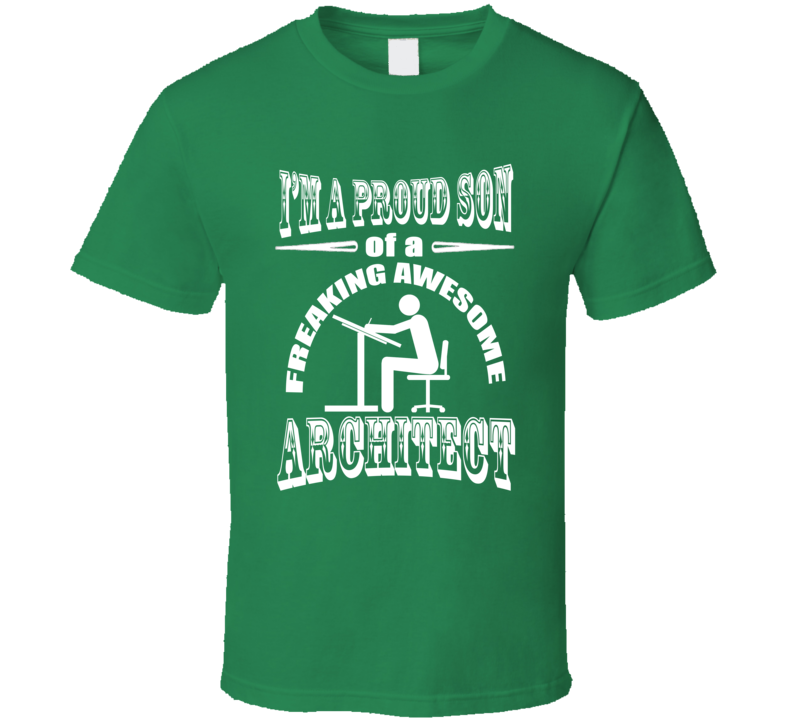 Proud Son of a Freaking Architect Fathers Day Gift Occupation T Shirt