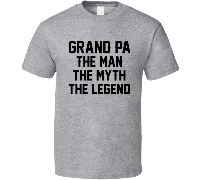Grandpa The Man Myth Legend Fathers Day Gift Cool Funny T Shirt