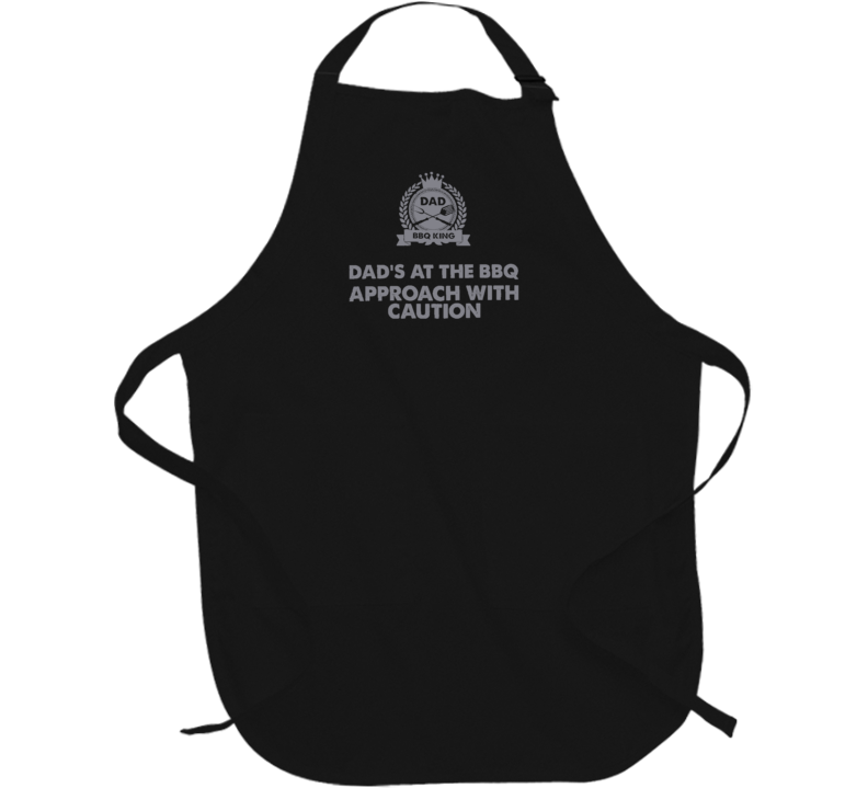 Dad BBQ King Approach With Caution Fathers Day Gift Cheft Apron