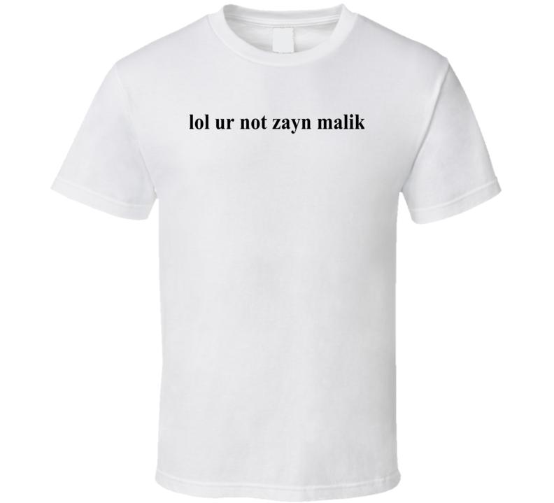 Lol Ur Not Zayn Malik Worn By Gigi Hadid Joe Jonas Celebrity T Shirt