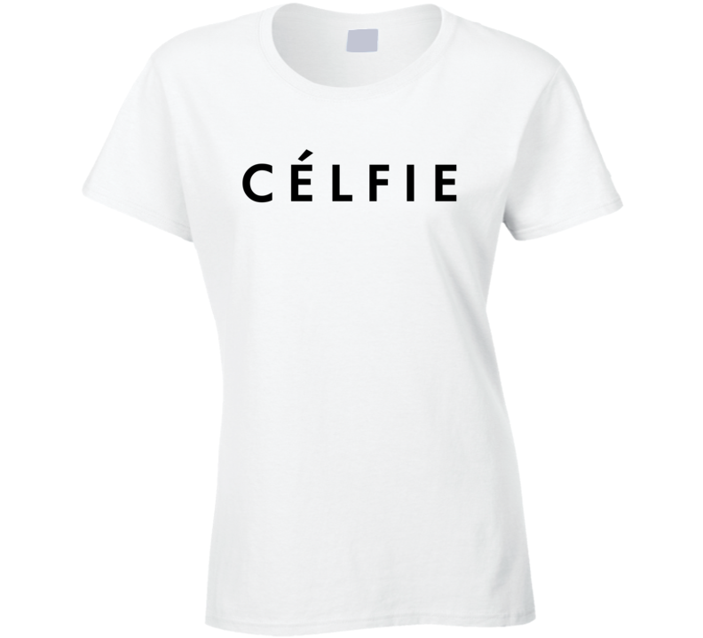 Celfie as Worn by Ashley Tisdale Cool Celebrity Actress Ladies T Shirt