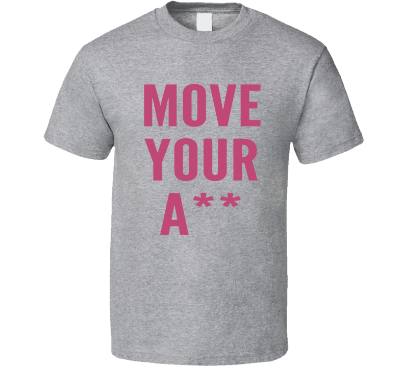 Move Your Ass Kristen Cavallari Worn Cool Celebrity Work Out T Shirt