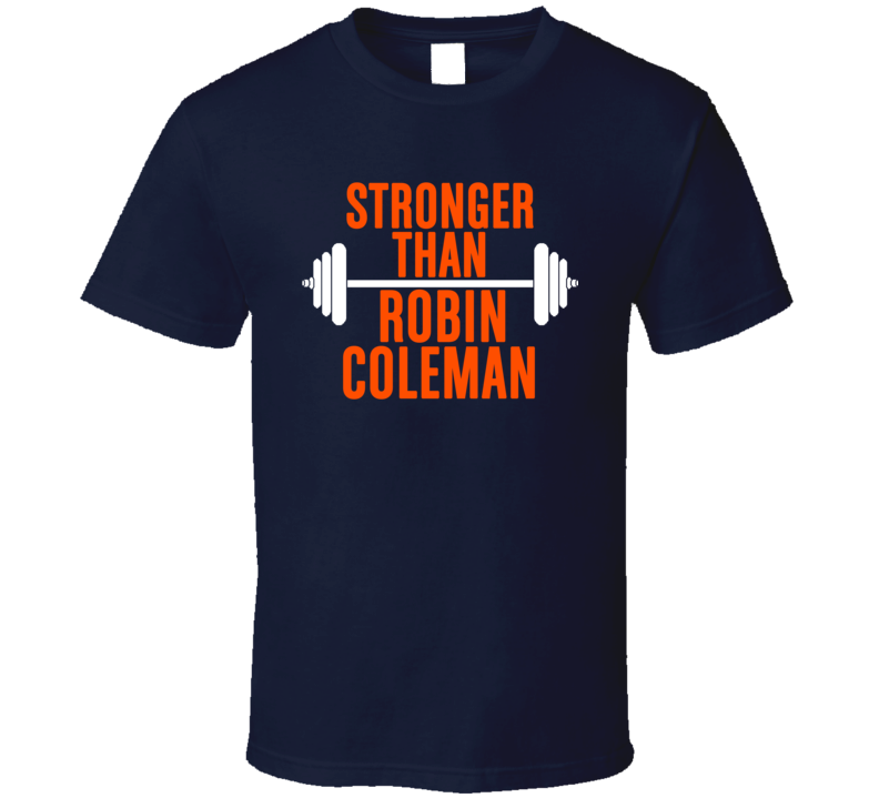 Stronger Than Robin Coleman Celebrity Body Builder Cool Wokout T Shirt