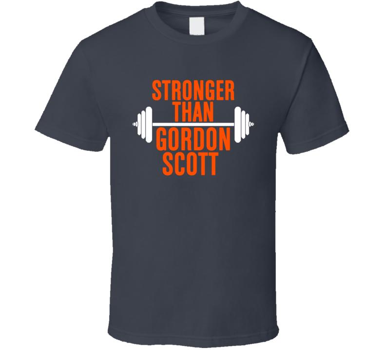 Stronger Than Gordon Scott Celebrity Body Builder Funny Wokout T Shirt
