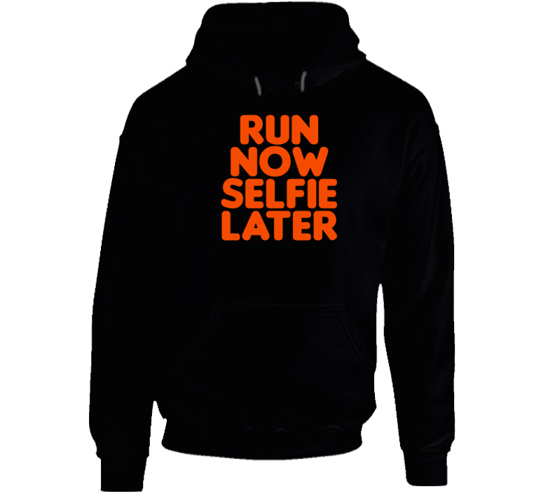 Run Now Selfie Later Funny Exercise Workout Gym Cool Hoodie