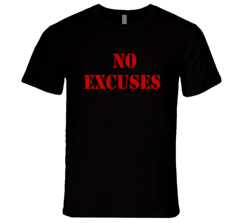 No Excuses Funny Exercise Workout Gym Cool T Shirt