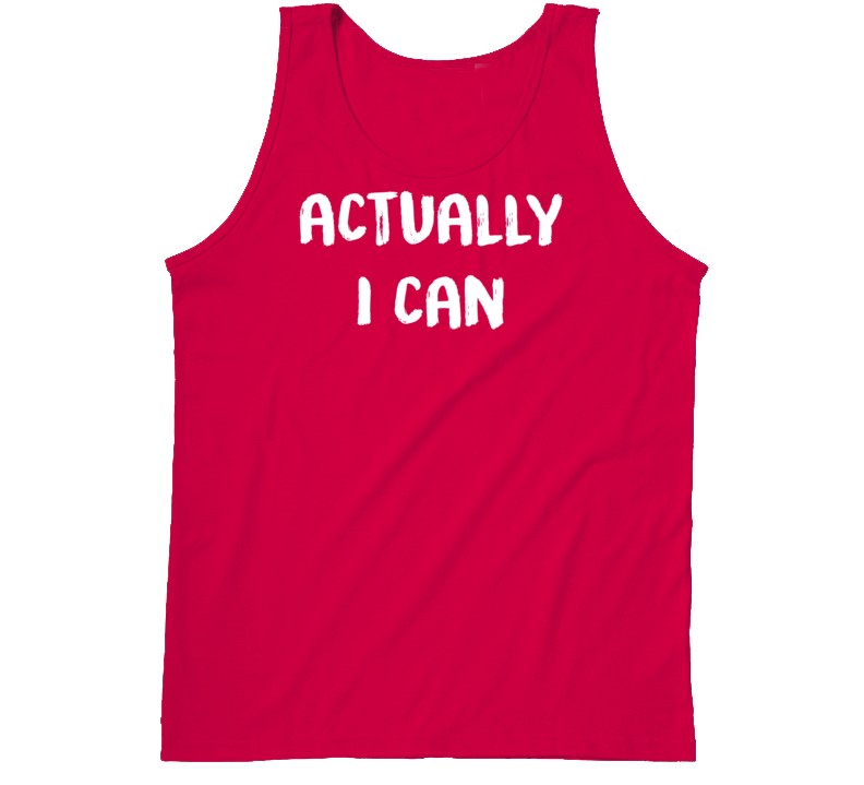 Actually I Can Funny Exercise Workout Gym Tanktop