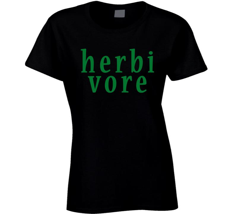 Herbivore Cool Go Green Vegetarian Trending Slogan  Ladies T Shirt