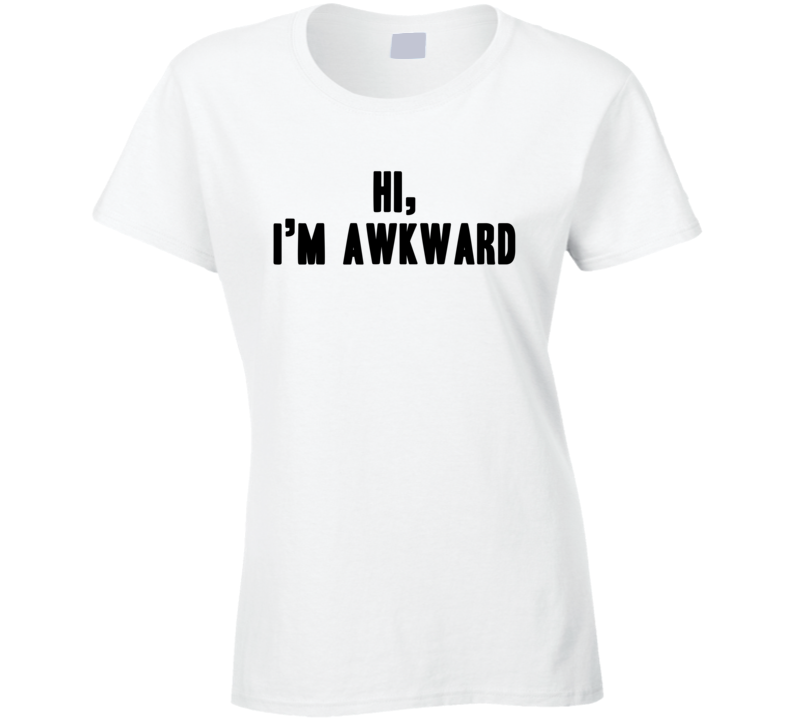 Hi I'm Awkward Funny Tredning Summer Fashion Ladies T Shirt