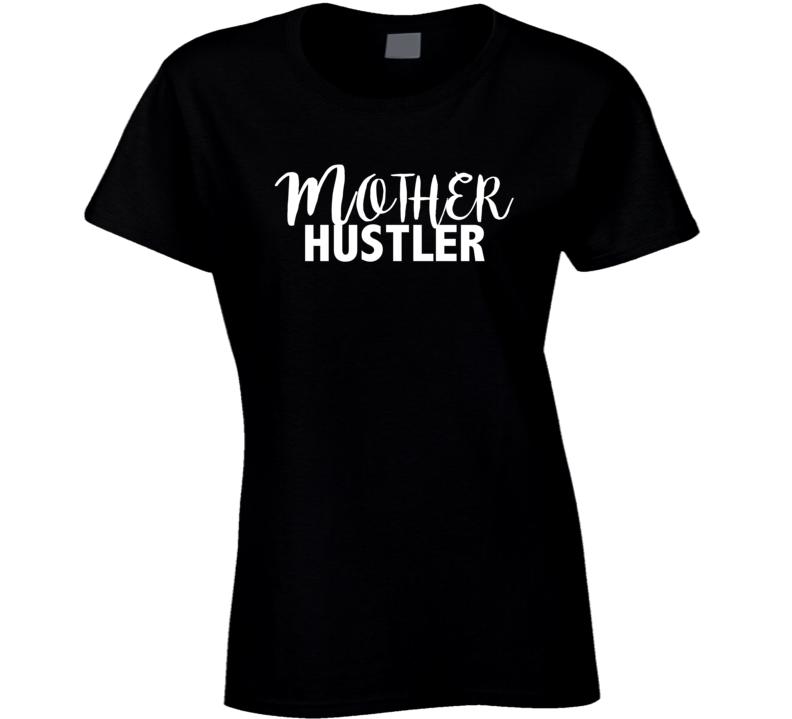 Mother Hustler Trending Fashion Ladies Summer Funny T Shirt