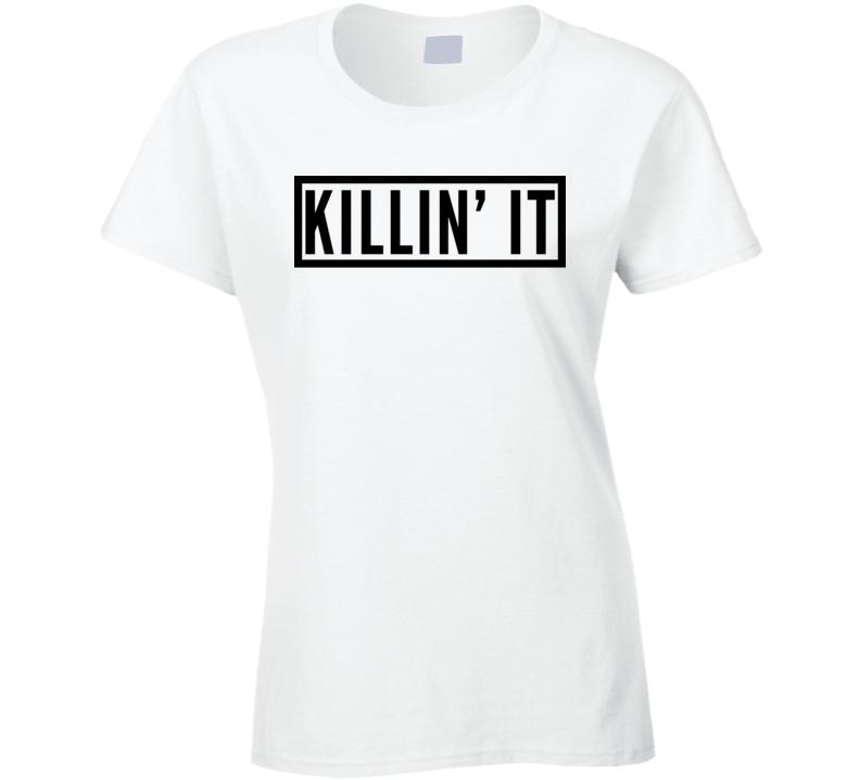 Killin' It Funny Women Trending Summer Sayings Ladies T Shirt