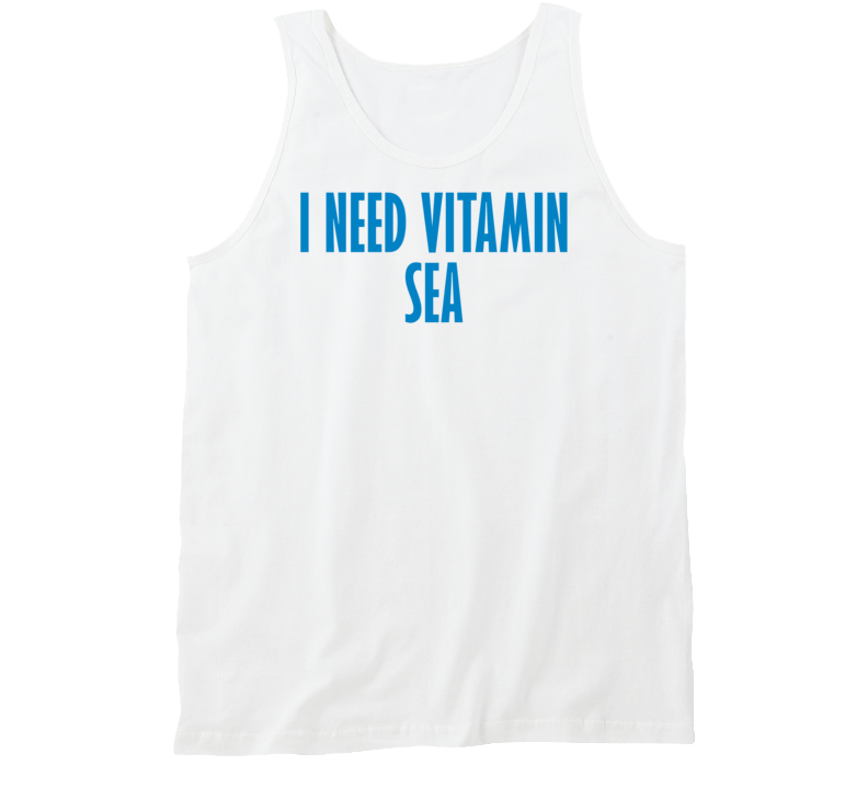 I Need Vitamin Sea Funny Trending Summer Fashion Tanktop