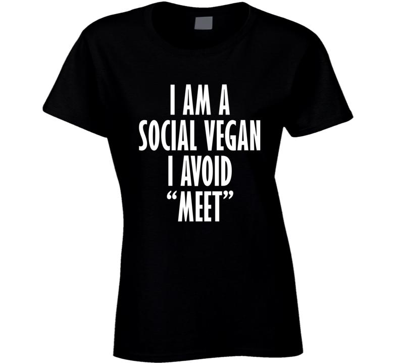 I Am A Social Vegan I Avoid Meet Funny Summer Fashion Ladies T Shirt