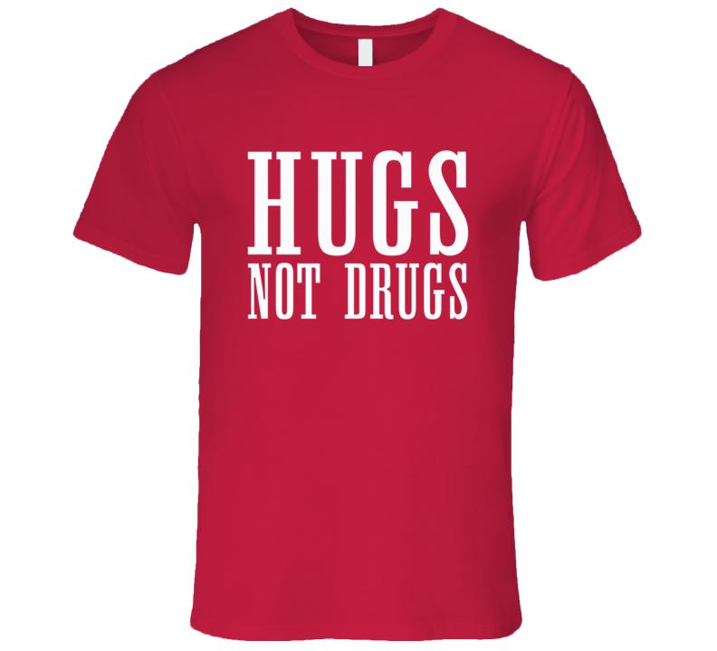 Hugs Not Drugs Funny Free Love Slogan Trending Summer T Shirt
