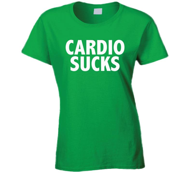 Cardio Sucks Funny Workout Exercise Gym Ladies T Shirt