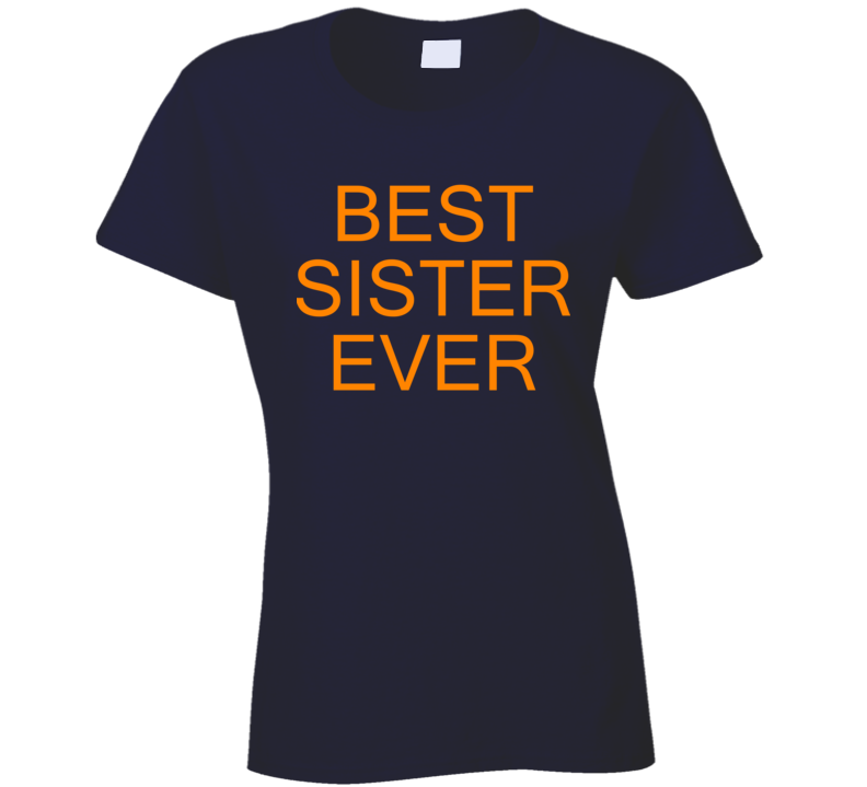 Best Sister Ever Funny Trending Fashion Sibling Ladies T Shirt