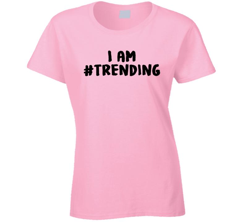 I Am # Hashtag Trending Funny Saying Summer Ladies T Shirt