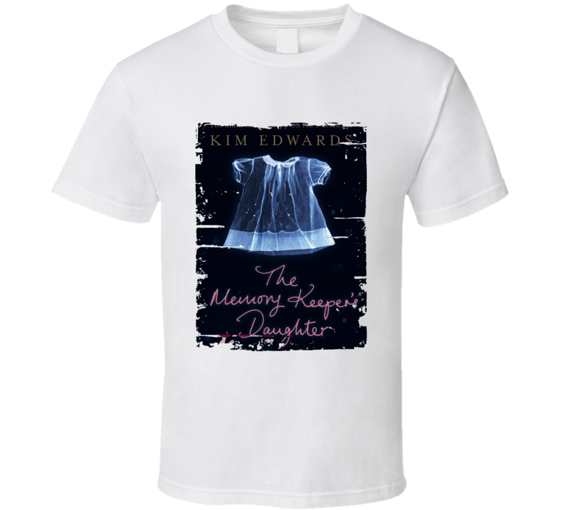 The Memory Keeper's Daughter Worn Look Awesome Literary T Shirt