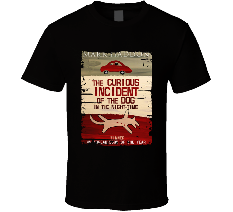 Curious Incident Of The Dog Book Worn Look Awesome Literary T Shirt