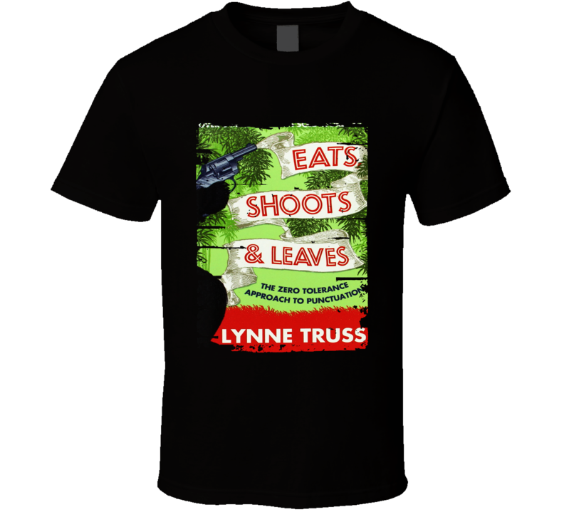 Eats Shoots And Leaves Worn Look Awesome Literary T Shirt
