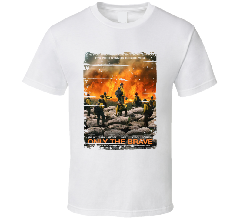 Only The Brave Poster Cool Film Worn Look Movie Fan T Shirt