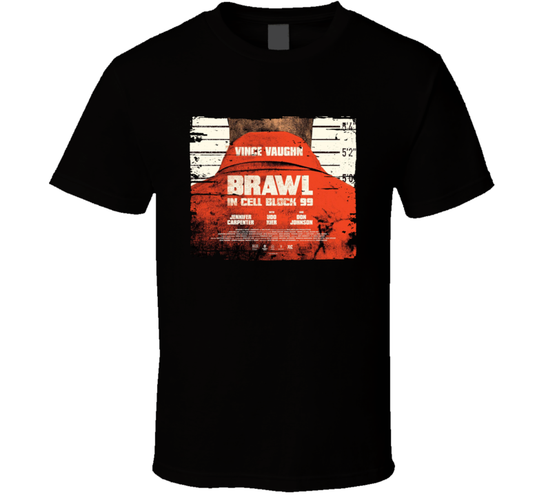 Brawl In Cell Block 99 Poster Cool Film Worn Look Movie Fan T Shirt