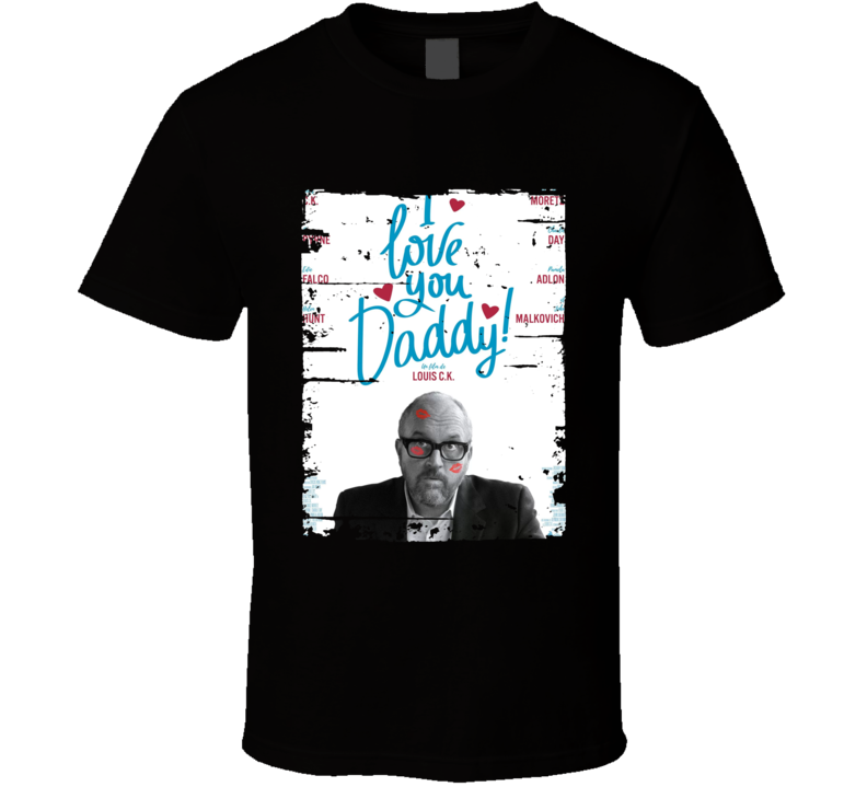 I Love You Daddy Poster Cool Film Worn Look Movie Fan T Shirt