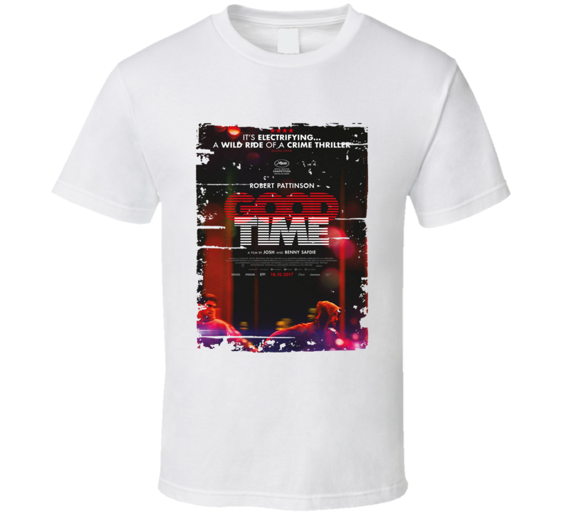 Good Time Poster Cool Film Worn Look Movie Fan T Shirt